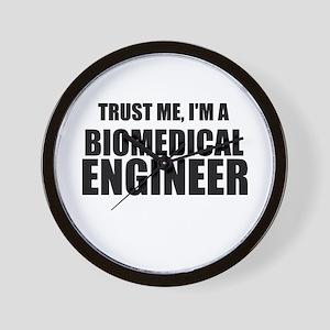 Trust Me, Im A Biomedical Engineer Wall Clock