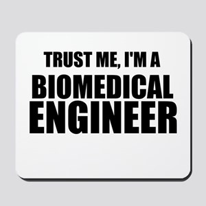 Trust Me, Im A Biomedical Engineer Mousepad