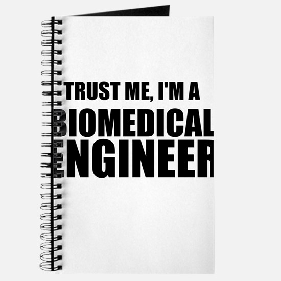 Trust Me, Im A Biomedical Engineer Journal