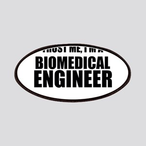 Trust Me, Im A Biomedical Engineer Patches