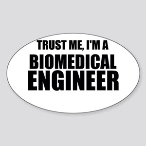 Trust Me, Im A Biomedical Engineer Sticker