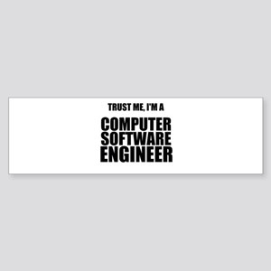 Trust Me, Im A Computer Software Engineer Bumper S