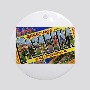 Pasadena California Greetings Ornament (Round)