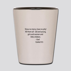 Ezekiel 9:5 Shot Glass