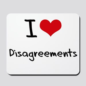 I Love Disagreements Mousepad