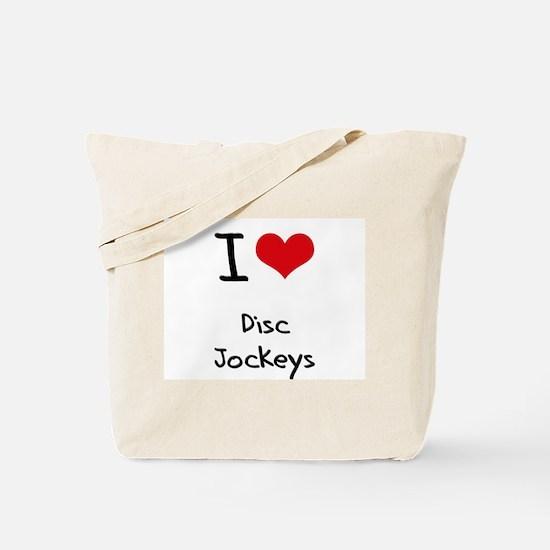 I Love Disc Jockeys Tote Bag