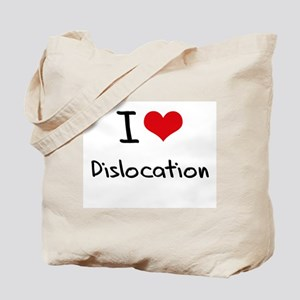 I Love Dislocation Tote Bag
