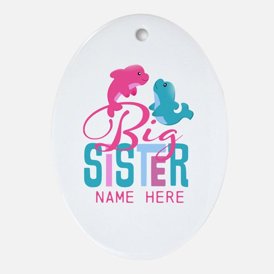 Custom Dolphin Big Sister Ornament (Oval)