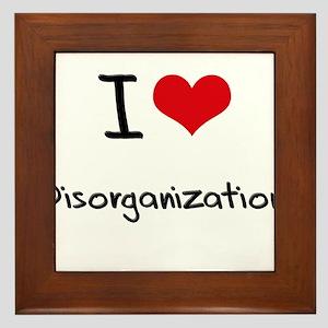 I Love Disorganization Framed Tile