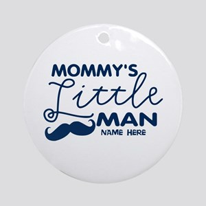 Custom Mommy's Little Man Ornament (Round)