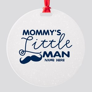 Custom Mommy's Little Man Round Ornament