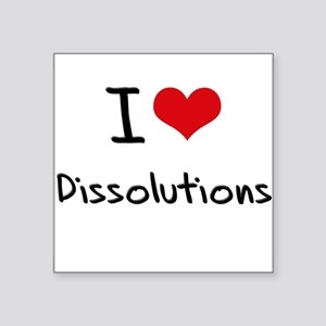 I Love Dissolutions Sticker