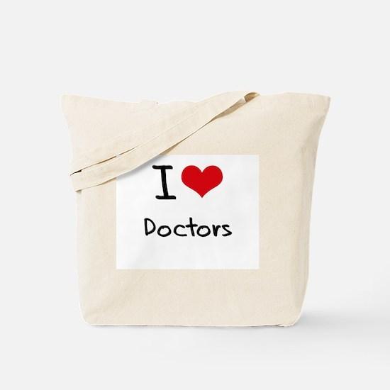 I Love Doctors Tote Bag