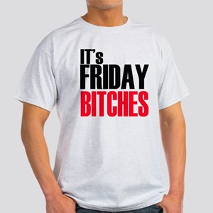 It's Friday Bitches Light T-Shirt
