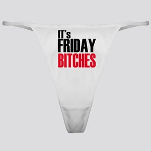It's Friday Bitches Classic Thong