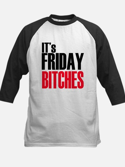 It's Friday Bitches Kids Baseball Jersey