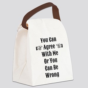 Agree Or Be Wrong Canvas Lunch Bag