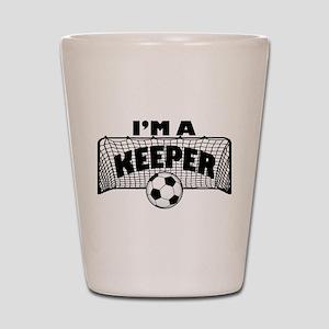Im a Keeper soccer copy Shot Glass