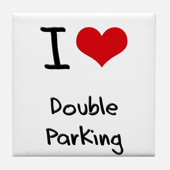 I Love Double Parking Tile Coaster