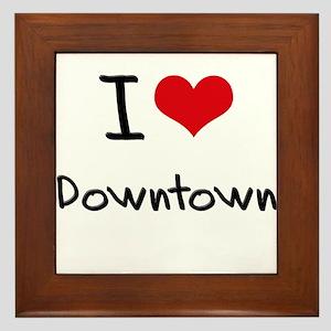 I Love Downtown Framed Tile