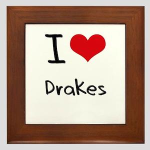 I Love Drakes Framed Tile