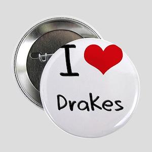 "I Love Drakes 2.25"" Button"