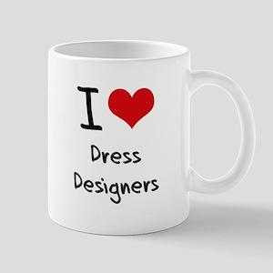 I Love Dress Designers Mug