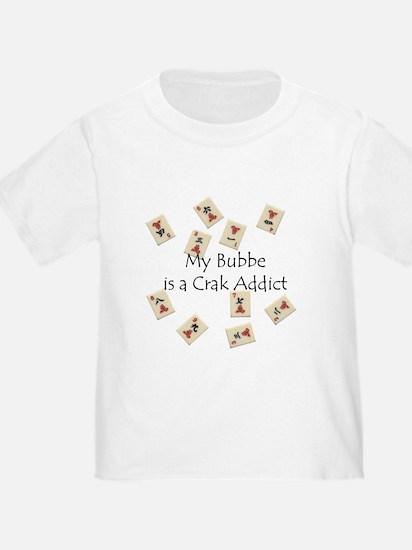 Bubbe's a Crak Addict T