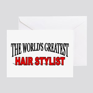 """""""The World's Greatest Hair Stylist"""" Greeting Cards"""