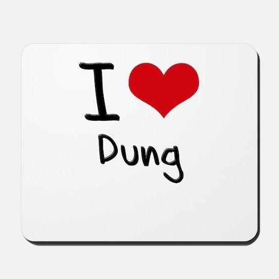 I Love Dung Mousepad
