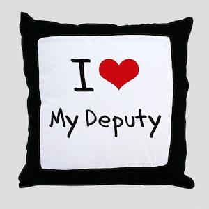 I Love My Deputy Throw Pillow