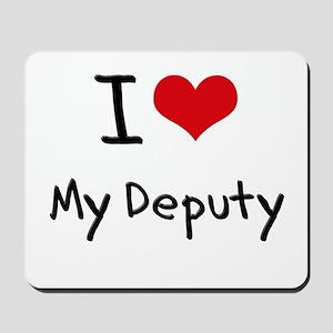 I Love My Deputy Mousepad