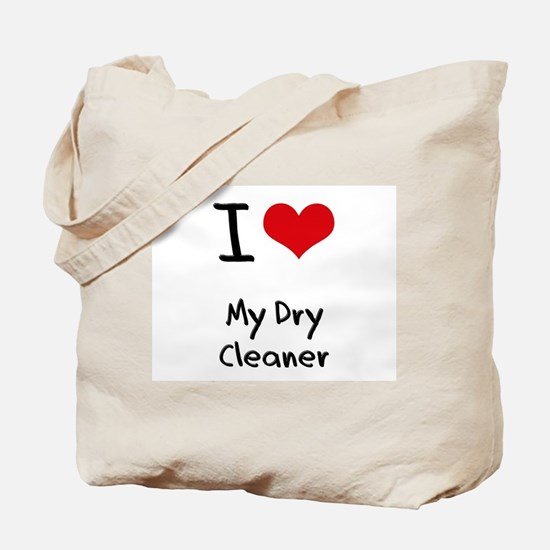 I Love My Dry Cleaner Tote Bag