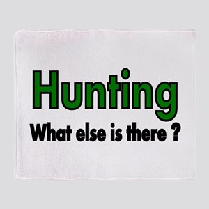 Hunting. What else is there? Throw Blanket