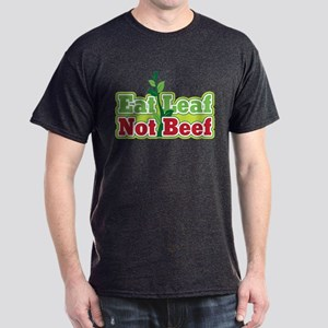 Eat Leaf Not Beef Dark T-Shirt