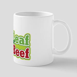 Eat Leaf Not Beef Mug