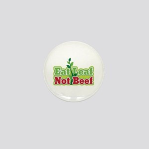 Eat Leaf Not Beef Mini Button