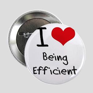 "I love Being Efficient 2.25"" Button"