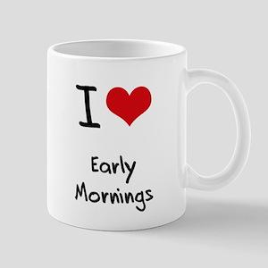 I love Early Mornings Mug