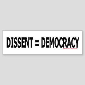 Dissent = Democracy 2 Bumper Sticker