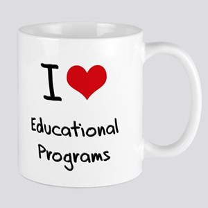 I love Educational Programs Mug