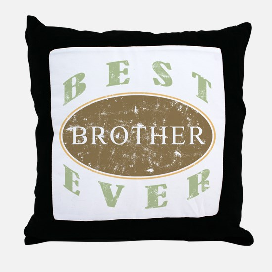 Best Brother Ever (Vintage) Throw Pillow