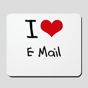 I love E-Mail Mousepad