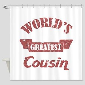 World's Greatest Cousin Shower Curtain