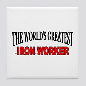 """The World's Greatest Iron Worker"" Tile Coaster"