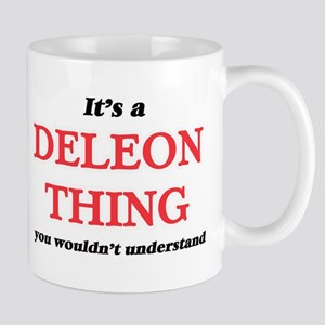 It's a Deleon thing, you wouldn't und Mugs
