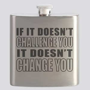 If It Doesnt Challenge You, It Doesnt Change You F