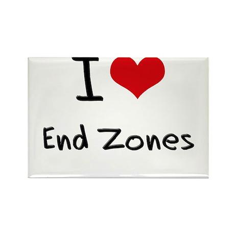 I love End Zones Rectangle Magnet