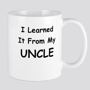 I LEARNED IT FROM MY UNCLE Mug
