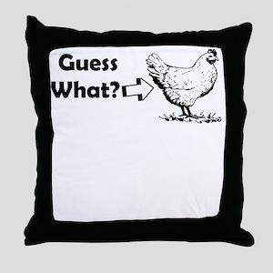 GUESS WHAT CHICKEN BUTT Throw Pillow